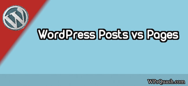 WordPress Posts vs Pages